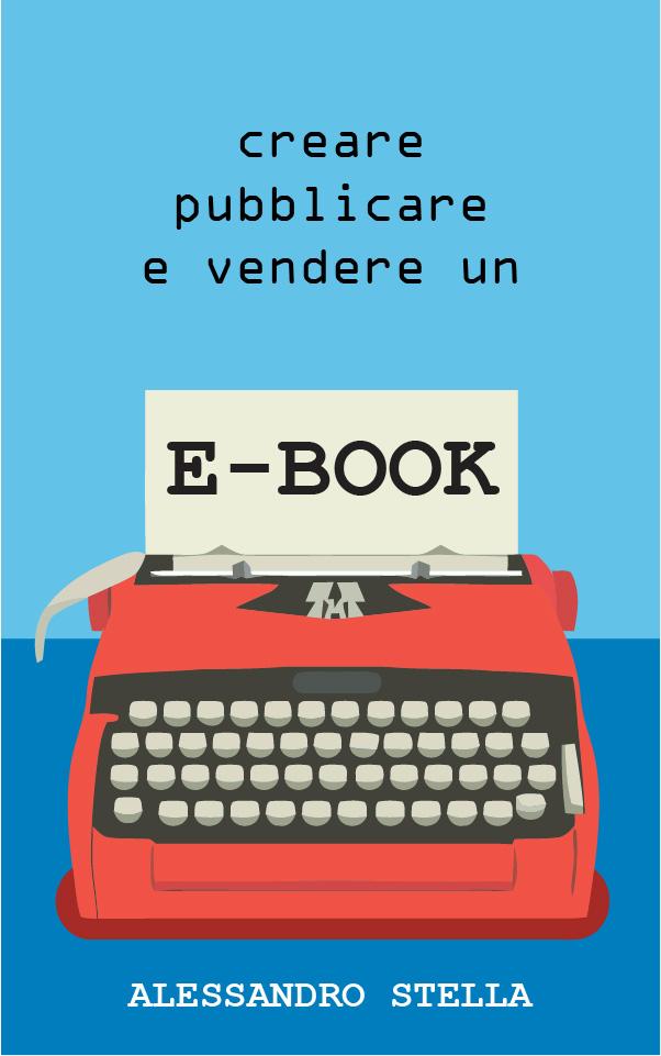 Creare, pubblicare e vendere un e-book